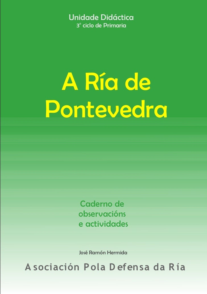 Unidade Didáctica            3o ciclo de Primaria          A Ría de     Pontevedra              Caderno de            obse...