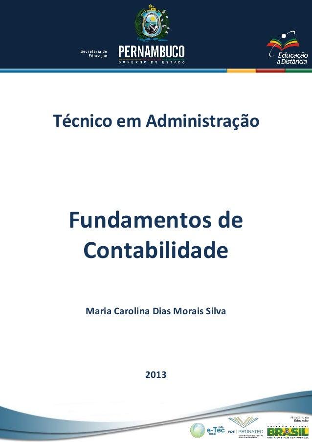 Técnico em Administração  Fundamentos de Contabilidade Maria Carolina Dias Morais Silva  2013