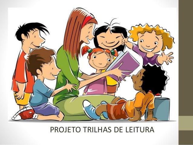 PROJETO TRILHAS DE LEITURA