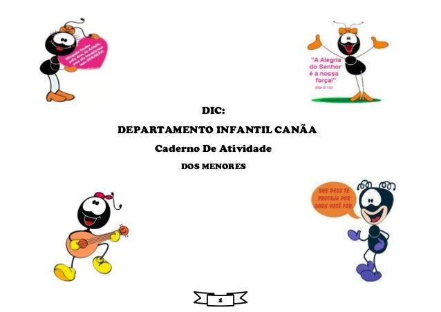 1 DIC: DEPARTAMENTO INFANTIL CANÃA Caderno De Atividade DOS MENORES