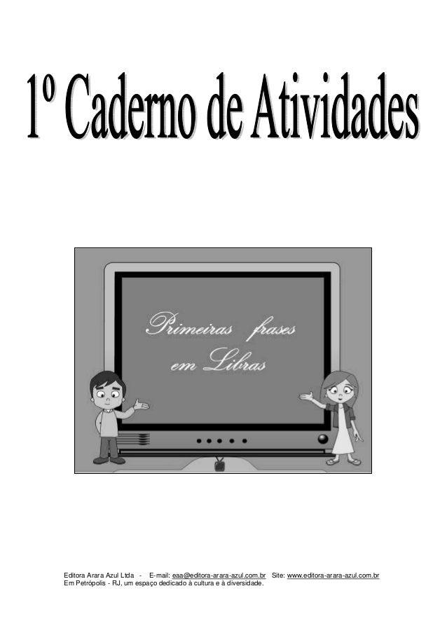 Primeiras Frases em LibrasEditora Arara Azul Ltda - E-mail: eaa@editora-arara-azul.com.br Site: www.editora-arara-azul.com...