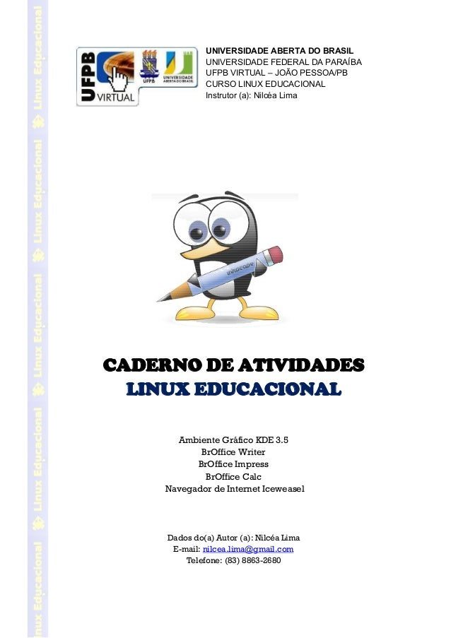 Parte Integrante do Caderno de Atividades do Curso Linux Educacional – UAB/UFPB Virtual - Elaborado por: Nilcéa Lima  1  U...