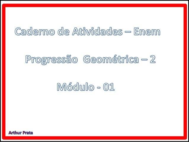 Caderno de atividades enem progressão geométrica 2 - módulo 1