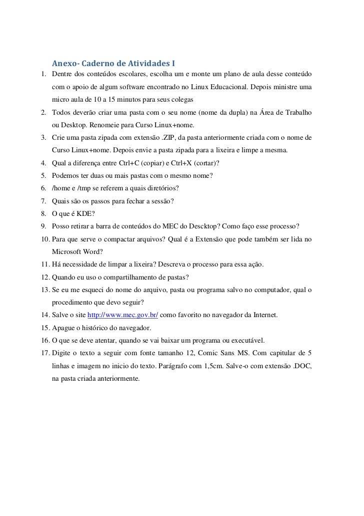Anexo- Caderno de Atividades I1. Dentre dos conteúdos escolares, escolha um e monte um plano de aula desse conteúdo   com ...