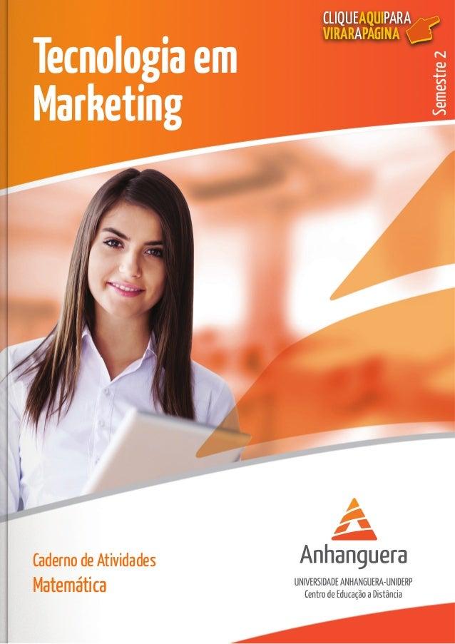 CLIQUEAQUIPARA VIRARAPÁGINA Semestre2 Tecnologiaem Marketing Caderno de Atividades Matemática