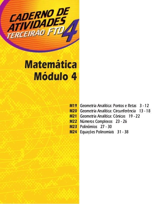 Matemática Módulo 4 M19 Geometria Analítica: Pontos e Retas 3 - 12 M20 Geometria Analítica: Circunferência 13 - 18 M21 Geo...