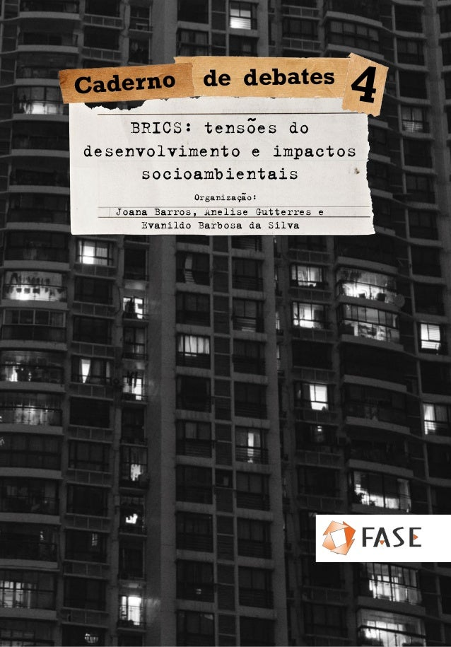BRICS: tensões do desenvolvimento e impactos socioambientais Joana Barros, Anelise Gutterres e Evanildo Barbosa da Silva O...