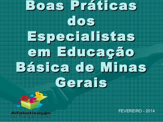 Boas PráticasBoas Práticas dosdos EspecialistasEspecialistas em Educaçãoem Educação Básica de MinasBásica de Minas GeraisG...