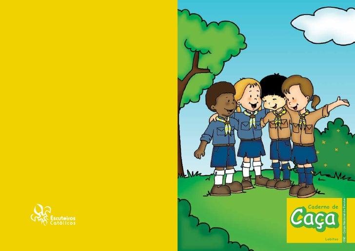 CaçaLobitos                      Caderno deCNE - Corpo Nacional de Escutas