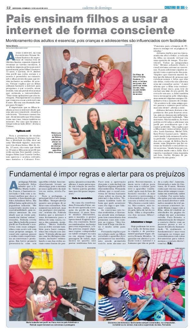 SOROCABA • DOMINGO • 12 DE JULHO DE 2015 caderno de domingoE2 Telma Silverio telma.silverio@jcruzeiro.com.br A cesso à int...
