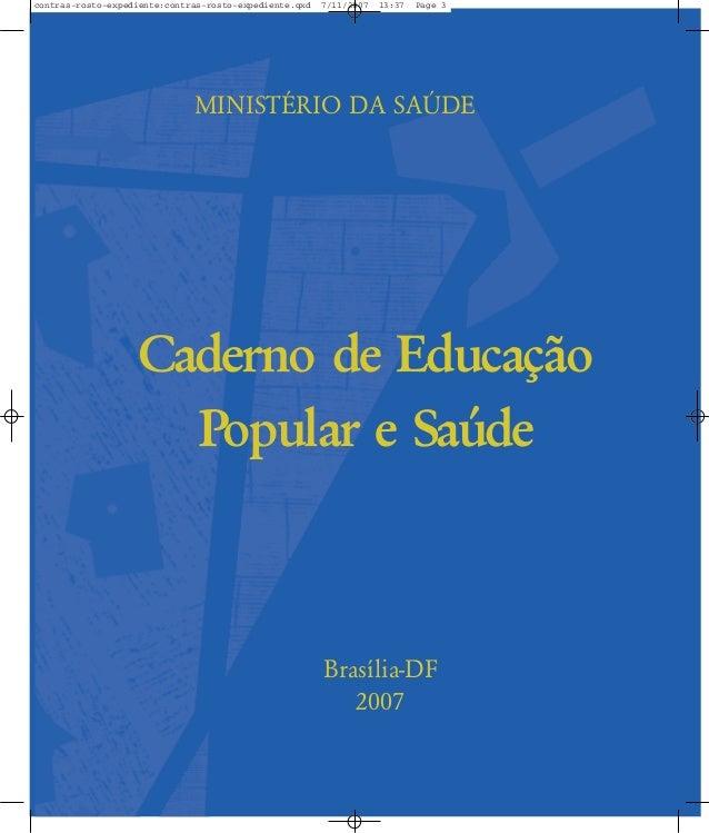 contras-rosto-expediente:contras-rosto-expediente.qxd  7/11/2007  13:37  Page 3  MINISTÉRIO DA SAÐDE  Caderno de Educação ...