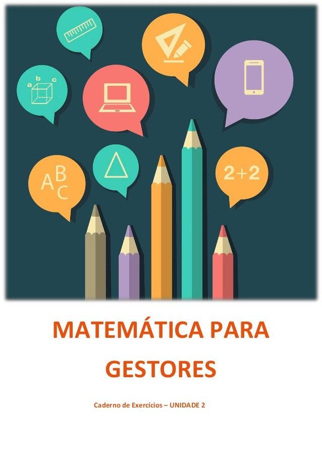Caderno de Exercícios – UNIDADE 2 MATEMÁTICA PARA GESTORES