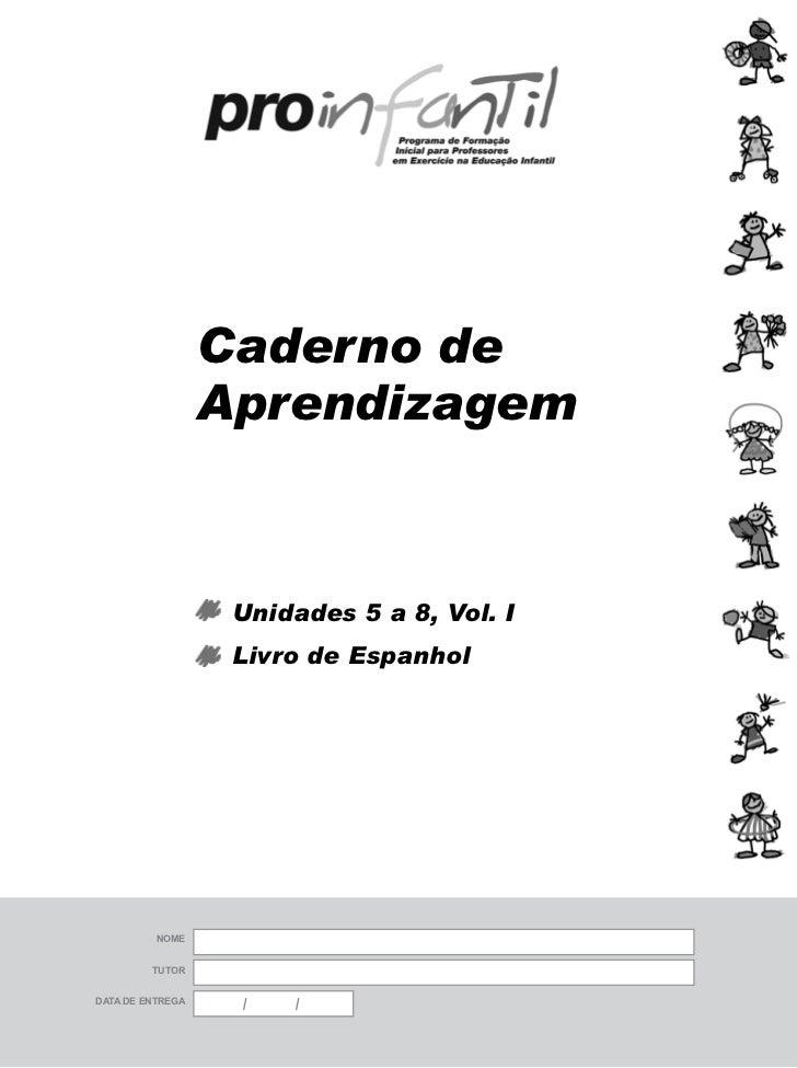 Caderno de                  Aprendizagem                   Unidades 5 a 8, Vol. I                   Livro de Espanhol     ...