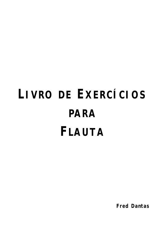 LIVRO   DE   EXERCÍCIOS         PARA        FLAUTA                  Fred Dantas