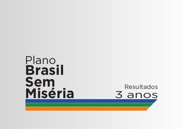 Plano  Brasil  Sem  Miséria Resultados  3 anos