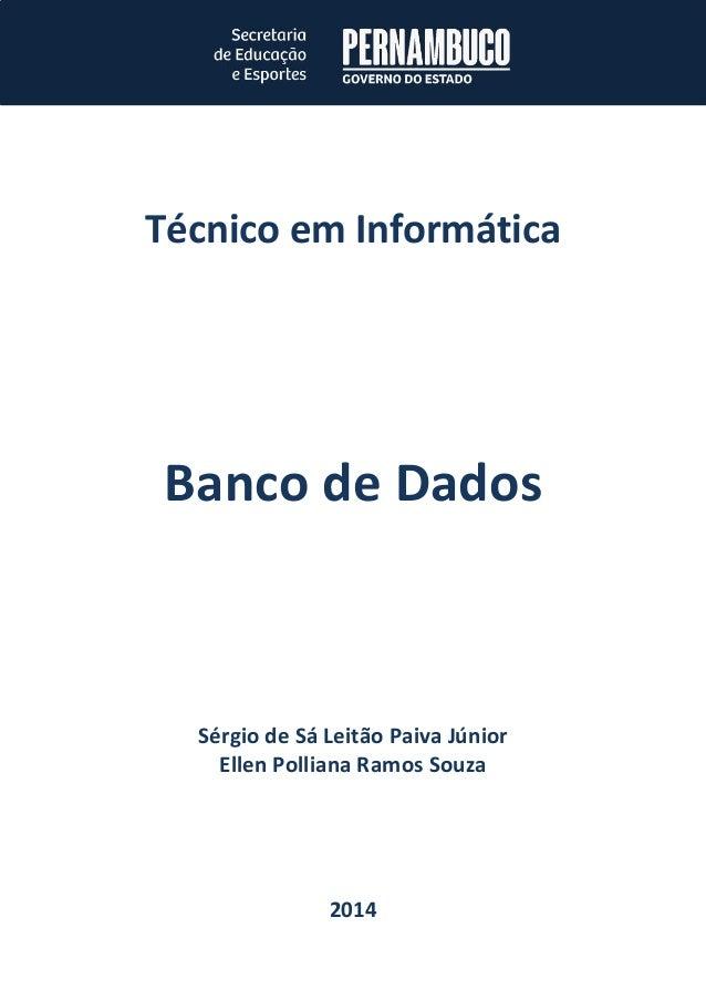 Técnico em Informática  Sérgio de Sá Leitão Paiva Júnior  Ellen Polliana Ramos Souza  2014  Banco de Dados