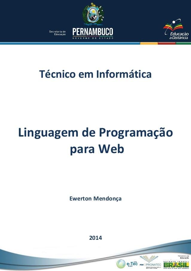 Técnico em Informática Ewerton Mendonça 2014 Linguagem de Programação para Web