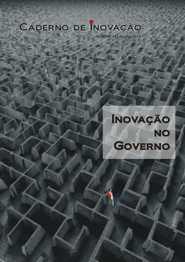 VOLUME 12 / Janeiro 2014  Inovação  no  Governo