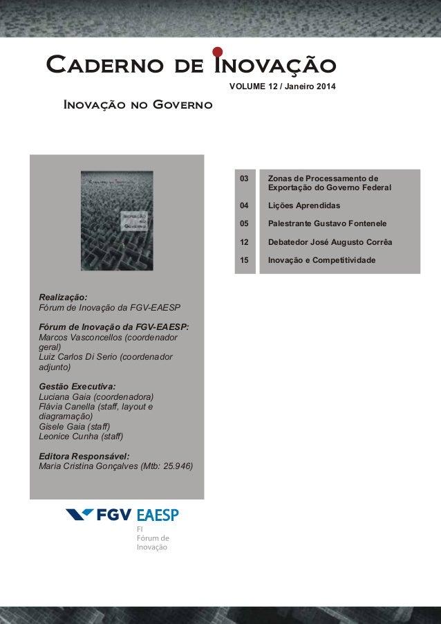 Inovação no Governo  Realização:  Fórum de Inovação da FGV-EAESP  Fórum de Inovação da FGV-EAESP:  Marcos Vasconcellos (co...