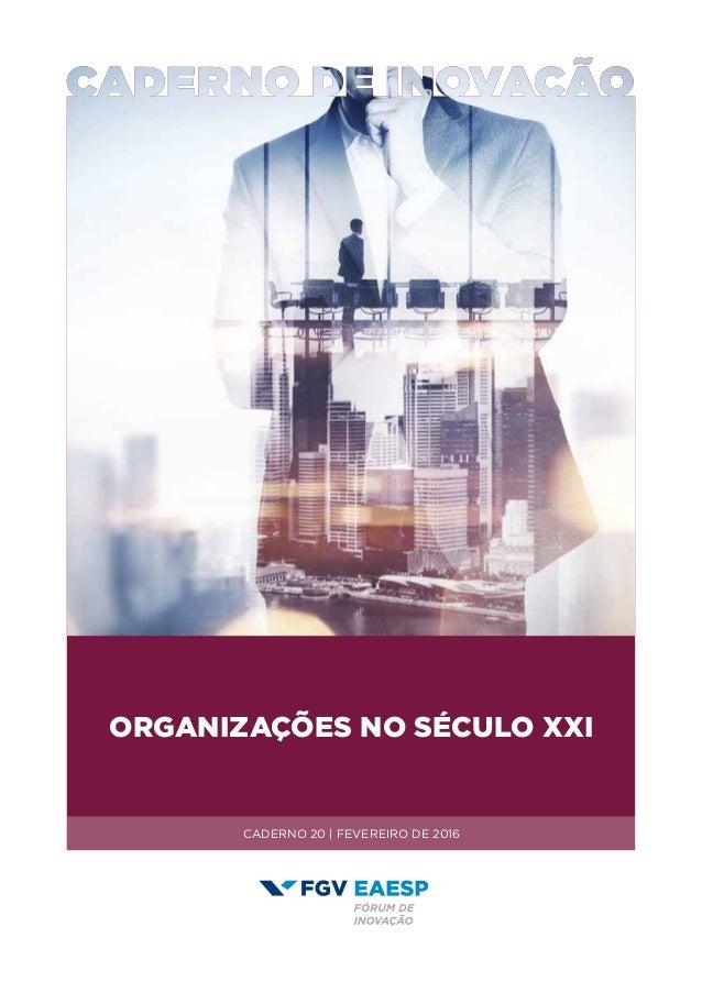 CADERNO 20 | FEVEREIRO DE 2016 ORGANIZAÇÕES NO SÉCULO XXI
