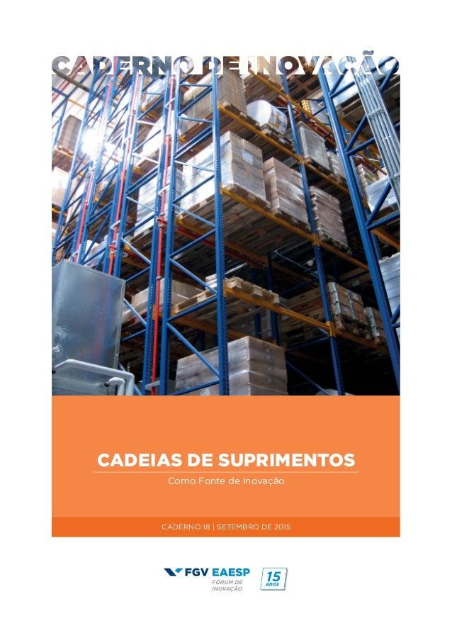 CADEIAS DE SUPRIMENTOS Como Fonte de Inovação CADERNO 18 | SETEMBRO DE 2015