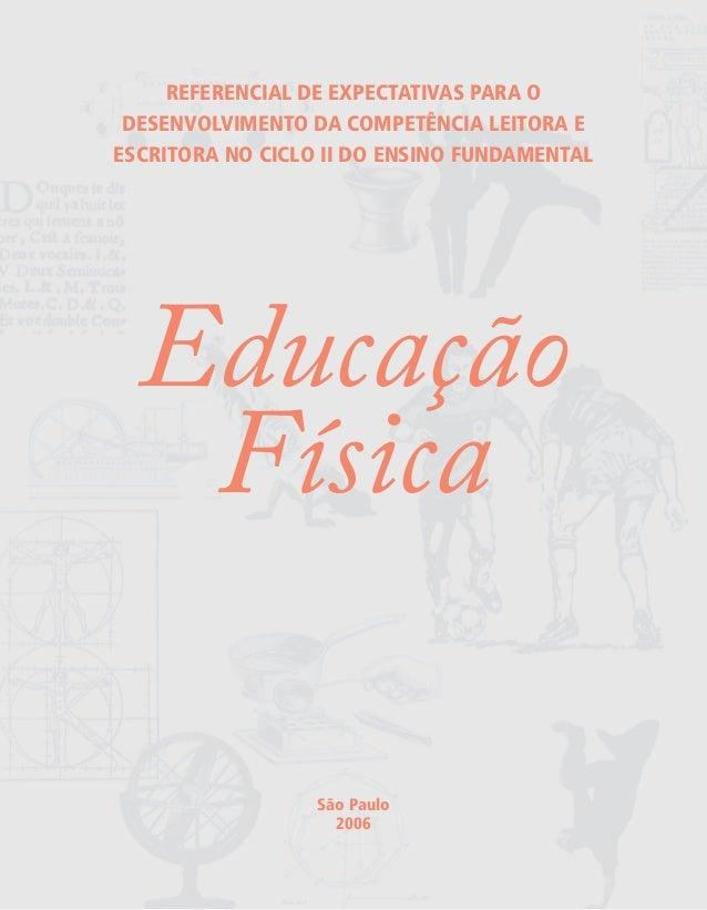 REFERENCIAL DE EXPECTATIVAS PARA O DESENVOLVIMENTO DA COMPETÊNCIA LEITORA E ESCRITORA NO CICLO II DO ENSINO FUNDAMENTAL Ed...