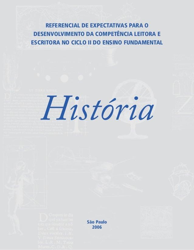 REFERENCIAL DE EXPECTATIVAS PARA O DESENVOLVIMENTO DA COMPETÊNCIA LEITORA E ESCRITORA NO CICLO II DO ENSINO FUNDAMENTAL Hi...