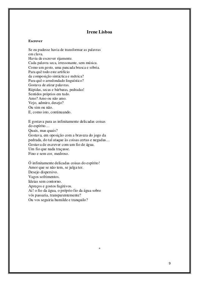 Irene Lisboa Escrever  Se eu pudesse havia de transformar as palavras em clava. Havia de escrever rijamente. Cada palavra ...