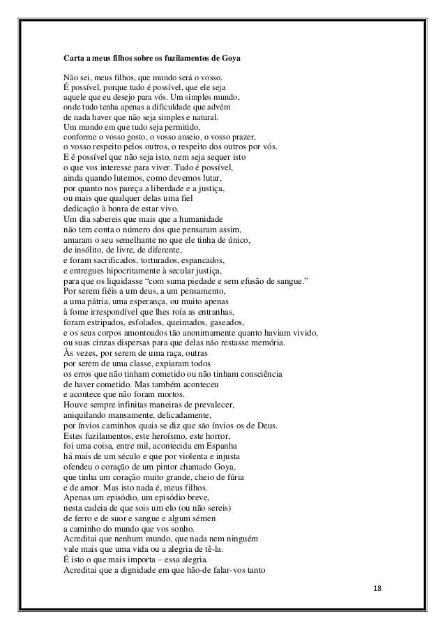Carta a meus filhos sobre os fuzilamentos de Goya  Não sei, meus filhos, que mundo será o vosso. É possível, porque tudo é...
