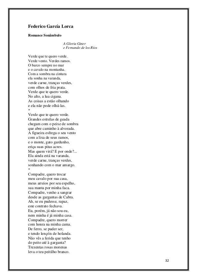 Federico García Lorca Romance Sonâmbulo A Gloria Giner e Fernando de los Ríos  Verde que te quero verde. Verde vento. Verd...
