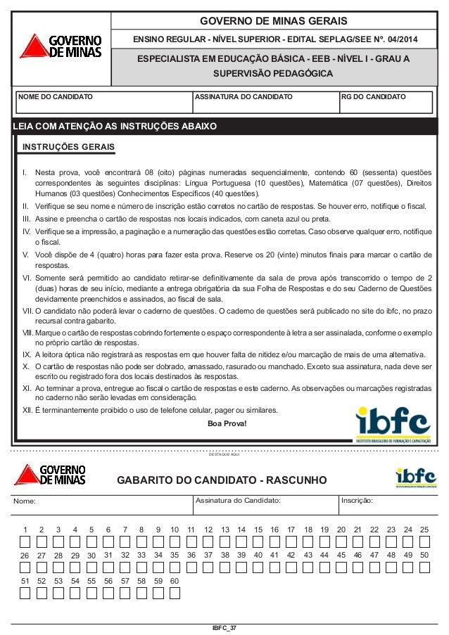 IBFC_37 GOVERNO DE MINAS GERAIS ENSINO REGULAR - NÍVEL SUPERIOR - EDITAL SEPLAG/SEE Nº. 04/2014 NOME DO CANDIDATO ASSINATU...
