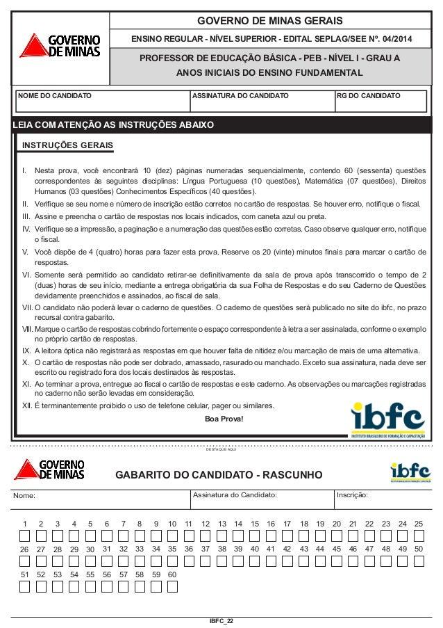 IBFC_22 GOVERNO DE MINAS GERAIS ENSINO REGULAR - NÍVEL SUPERIOR - EDITAL SEPLAG/SEE Nº. 04/2014 NOME DO CANDIDATO ASSINATU...