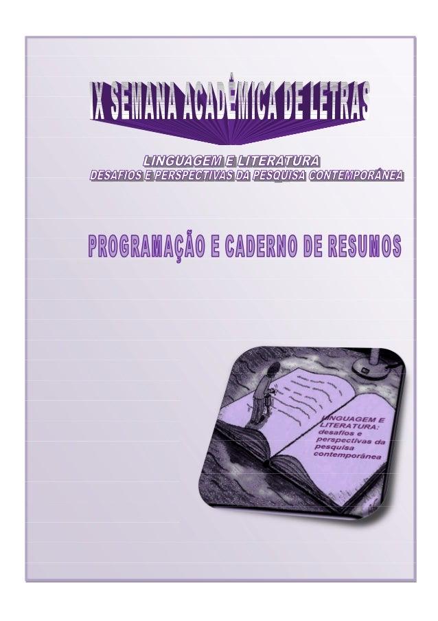 IX SEMANA ACADÊMICA DE LETRAS LINGUAGEM E LITERATURA: DESAFIOS E PERSPECTIVAS DA PESQUISA CONTEMPORÂNEA. Programação e Cad...