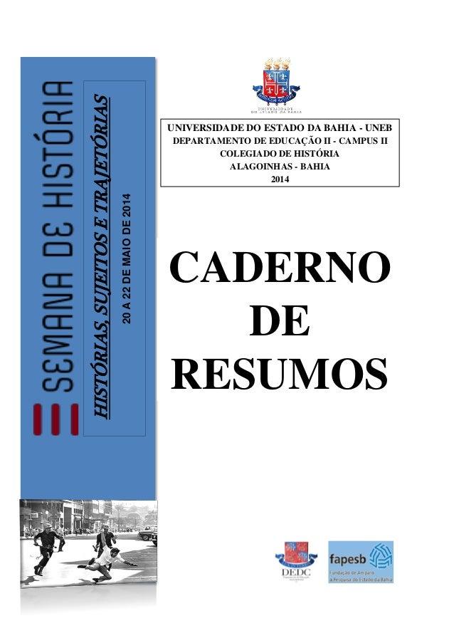 HISTÓRIAS,SUJEITOSETRAJETÓRIAS 20A22DEMAIODE2014 UNIVERSIDADE DO ESTADO DA BAHIA - UNEB DEPARTAMENTO DE EDUCAÇÃO II - CAMP...