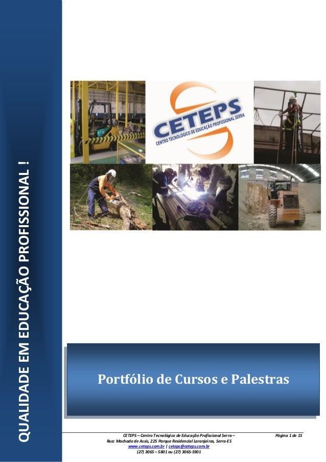 QUALIDADE EM EDUCAÇÃO PROFISSIONAL !  Portfólio de Cursos e Palestras  CETEPS – Centro Tecnológico de Educação Profissiona...