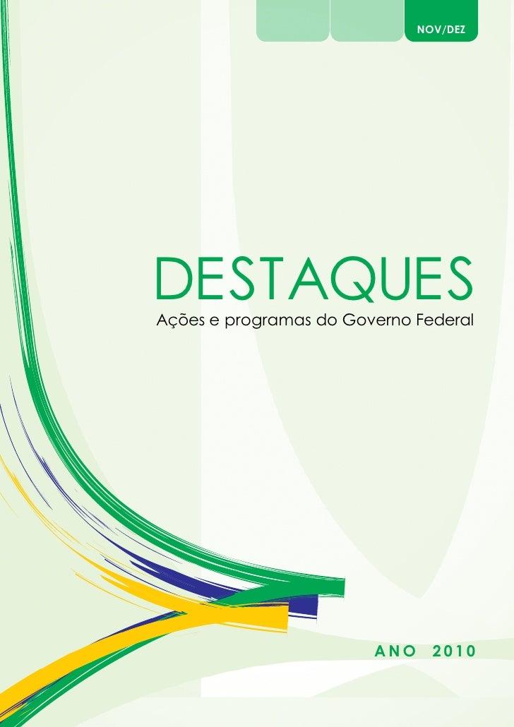NOV/DEZDESTAQUESAções e programas do Governo Federal                        ANO     2010