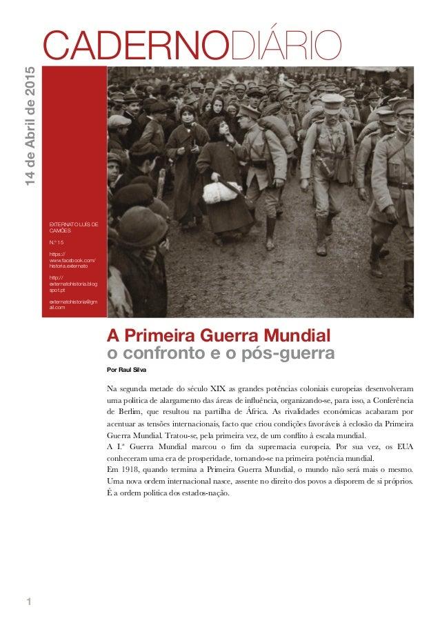 1 A Primeira Guerra Mundial o confronto e o pós-guerra Por Raul Silva Na segunda metade do século XIX as grandes potências...