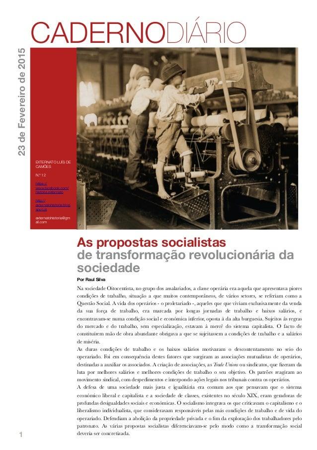 1 As propostas socialistas de transformação revolucionária da sociedade Por Raul Silva Na sociedade Oitocentista, no grupo...