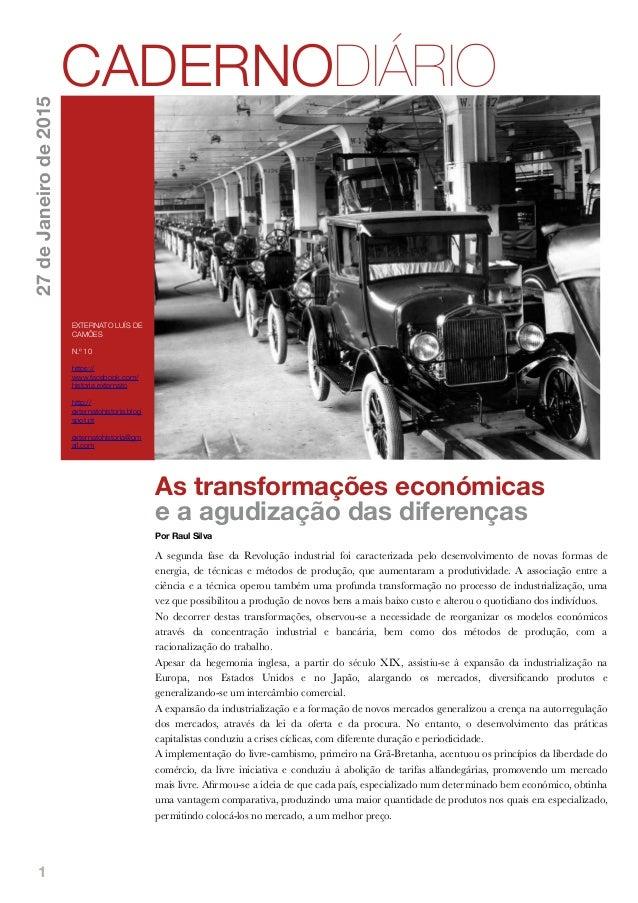 1 As transformações económicas e a agudização das diferenças Por Raul Silva A segunda fase da Revolução industrial foi car...