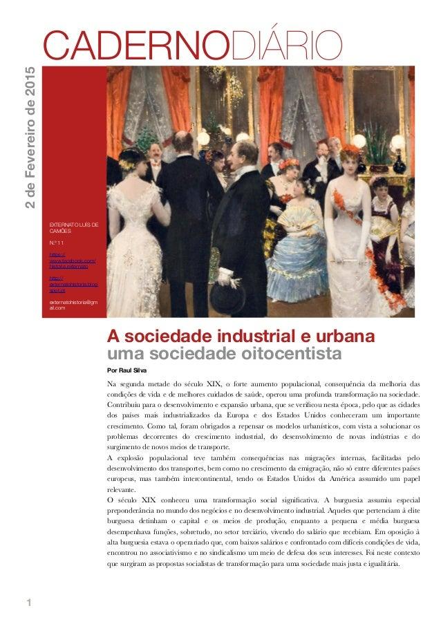 1 A sociedade industrial e urbana uma sociedade oitocentista Por Raul Silva Na segunda metade do século XIX, o forte aumen...