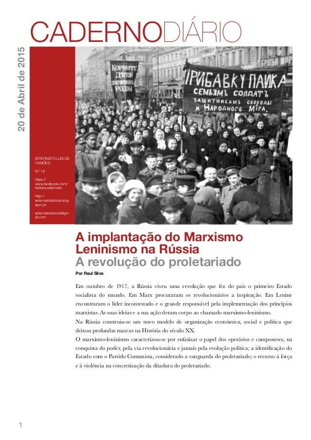 1 A implantação do Marxismo Leninismo na Rússia A revolução do proletariado Por Raul Silva Em outubro de 1917, a Rússia vi...