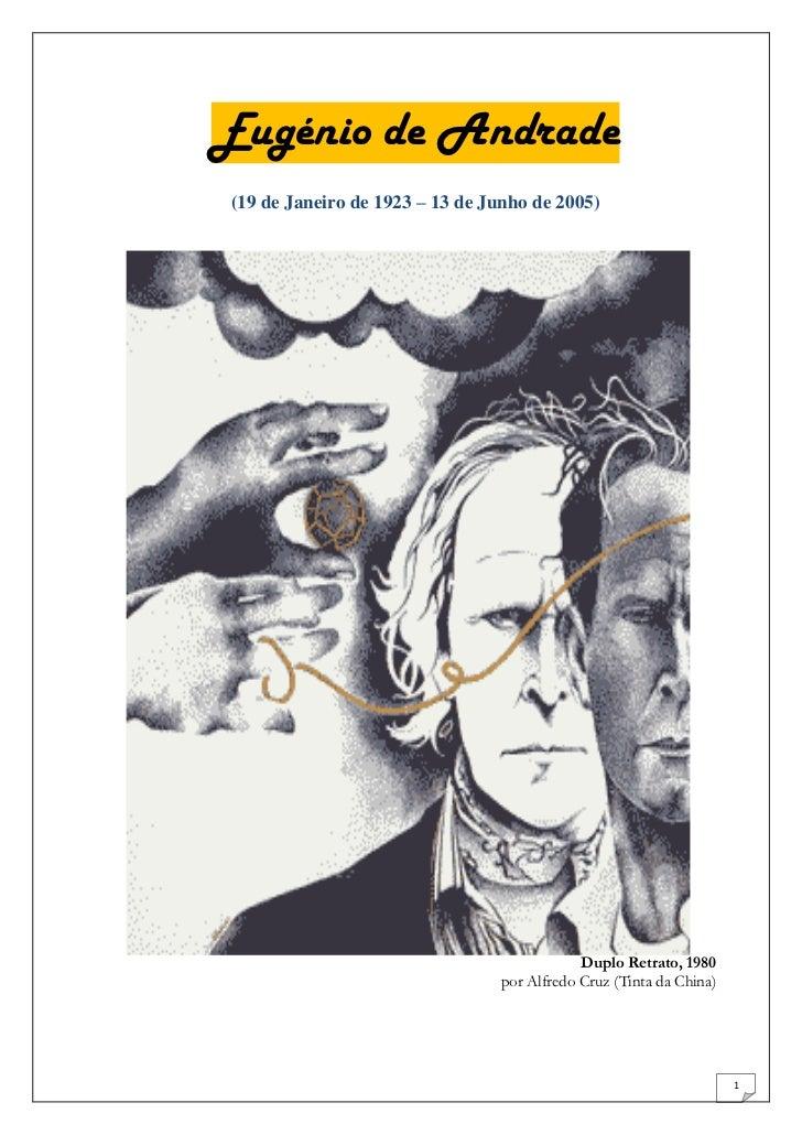 Eugénio de Andrade(19 de Janeiro de 1923 – 13 de Junho de 2005)                                            Duplo Retrato, ...