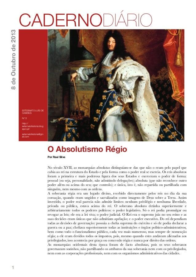 1 O Absolutismo Régio Por Raul Silva No século XVII, as monarquias absolutas distinguiam-se das que não o eram pelo papel ...