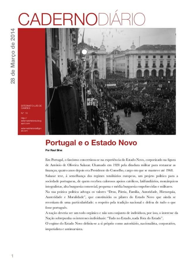 1 Portugal e o Estado Novo Por Raul Silva Em Portugal, o fascismo concretizou-se na experiência do Estado Novo, corporizad...