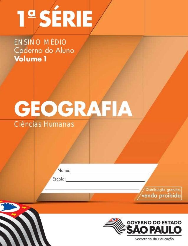 1a SÉRIE ENSINO MÉDIO Caderno do Aluno Volume1 GEOGRAFIA Ciências Humanas