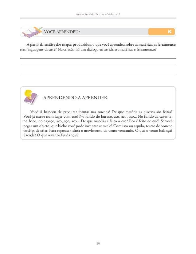 Arte – 6a série/7o ano – Volume 2  TEMA:  EXPERIMENTAÇÃO: UMA FRESTA PARA RESPIRAR O POÉTICO  40  Da improvisação ao gesto...