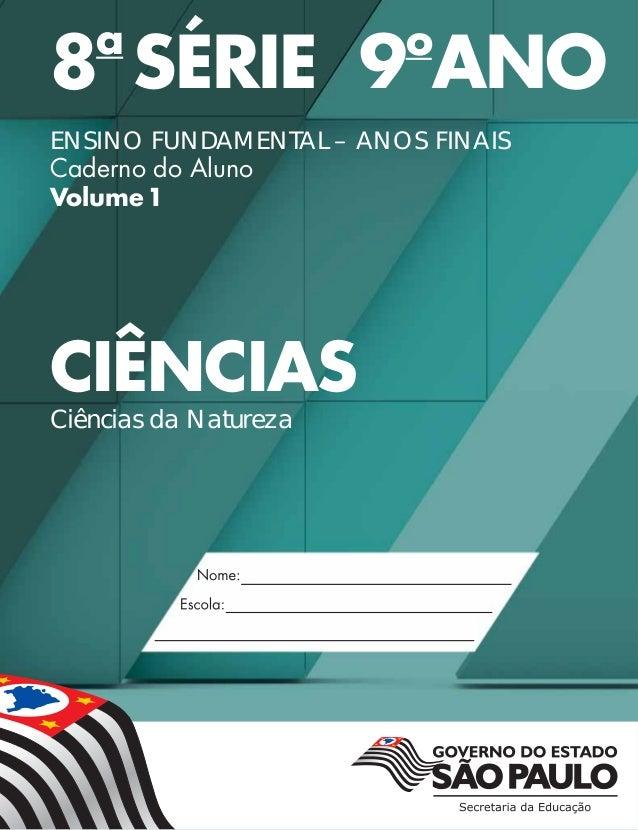 8a SÉRIE 9o ANO ENSINO FUNDAMENTAL – ANOS FINAIS Caderno do Aluno Volume1 CIÊNCIAS Ciências da Natureza