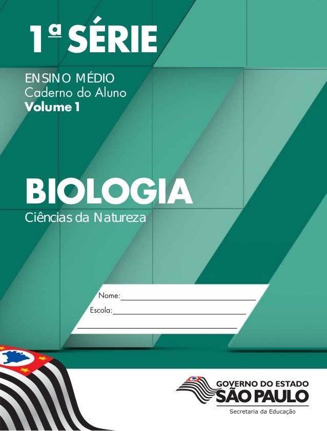 1a SÉRIE ENSINO MÉDIO Caderno do Aluno Volume1 BIOLOGIA Ciências da Natureza