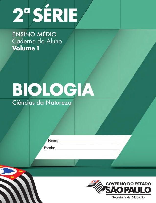2a SÉRIE ENSINO MÉDIO Caderno do Aluno Volume1 BIOLOGIA Ciências da Natureza Validade:2014–2017