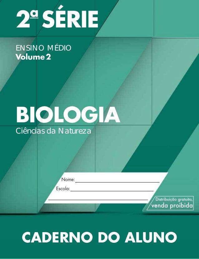 2a SÉRIE ENSINO MÉDIO Volume2 BIOLOGIA Ciências da Natureza CADERNO DO ALUNO